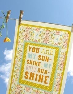 You are my sunshine print.