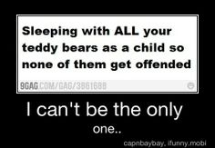 I use to do this all the time... I only have the one teddy bear in my current place just so I don't have to choose who to offend ~Musings of a Museum Fanatic