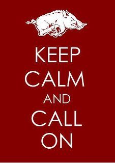 Keep Calm and Call On. Woo Pig Sooie!!!