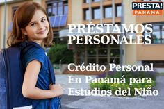 Crédito Personal En Panamá para Estudios del Niño. Aplica Ya!