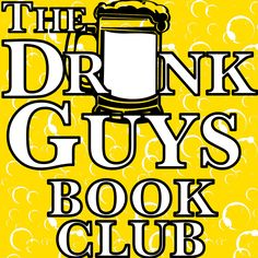 The Drunk Guys Book Club Podcast - Beers Drinked Science Podcast, Political Books, Ya Novels, Award Winning Books, Science Fiction Books, American Literature, Fantasy Books, Historical Fiction, Book Club Books