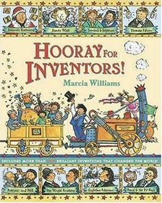 (Candlewick Press) In her trademark vivacious comic- book style, Marcia Williams honors the fine folks who brought us the printing press, the steam train, the . George Stephenson, Alexander Graham Bell, Hermanos Wright, Witty Comics, Wright Brothers, Comic Book Style, Elementary Schools, Primary School, Social Studies