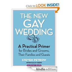 The New Gay Wedding: A Practical Primer for Brides and Grooms, Their Families and Guests