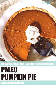 Pumpkin Pie (GF, Dairy-Free Refined Sugar-Free) This egg-free Paleo pumpkin pie has a flaky Paleo pie crust and creamy dairy-free pumpkin filling! It's also gluten-free and refined sugar-free too! Paleo Dessert, Gluten Free Desserts, Dairy Free Recipes, Real Food Recipes, Healthy Desserts, Paleo Sweets, Paleo Recipes, Dessert Recipes, Dairy Free Pumpkin Pie