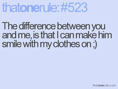 bahahaahaa reminds me of a stupid sl*t at work! Dont be jealous cause I have him and you dont (: