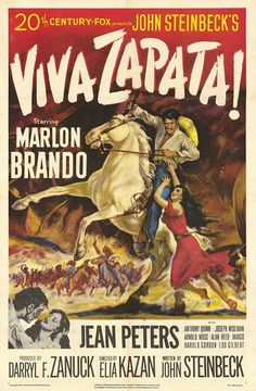 Viva Zapata! is a 1952 biographical film starring Marlon Brando and directed by Elia Kazan. The screenplay was written by John Steinbeck, using as a guide Edgcomb Pinchon's book, Zapata the Unconquerable, a fact that is not credited in the titles of the film.    The cast includes Jean Peters and, in an Academy Award-winning performance, Anthony Quinn.