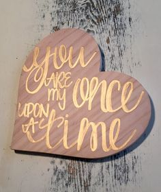 Valentines Day Wood Sign, Valentines Day Gift, Hand Lettered Sign, You are my Once Upon a Time, Wooden Heart Decor by SimplySoltysi on Etsy https://www.etsy.com/listing/265948654/valentines-day-wood-sign-valentines-day
