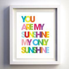 You Are My Sunshine Print Bright Rainbow Nursery Decor Kids Room Wall Art Boys Girl Nursery Prints Modern Kids Room Lyrics Christmas Gift by FancyPrintsforHome on Etsy https://www.etsy.com/listing/180869498/you-are-my-sunshine-print-bright-rainbow