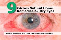 Interesting Post from our sister site Health Tips Watch: 9 Fabulous Natural Home Remedies For Dry Eyes - http://www.healthtipswatch.com/9-fabulous-natural-home-remedies-for-dry-eyes.html