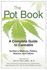 The history and years of research on cannabis edited by Julie Holland, MD, psychiatrist, psychopharmacologist, & former director of the ER at Bellevue Hospital