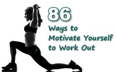 86 Ways To Motivate Yourself To Work Out