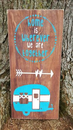 Camper Home Is Wherever We Are Together sign - Kelly Belly Boo-tique  - 1