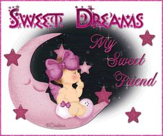 Sweet Dreams My Sweet Friend Pictures, Photos, and Images for ...