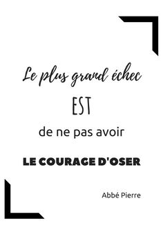 Inspirational quotes for your Bullet Journal - April on .- Des citations inspirantes pour ton Bullet Journal – Avril sur un fil The biggest failure is not having the courage to dare – Abbé Pierre - Bullet Journal, Positiv Quotes, Motivational Quotes, Inspirational Quotes, Quote Citation, Life Quotes Love, French Quotes, Visual Statements, Positive Attitude