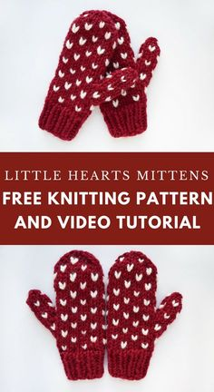 Little Hearts Mittens - free knitting pattern and tutorial from Knitted Mittens Pattern, Fair Isle Knitting Patterns, Knitting Charts, Loom Knitting, Knitting Stitches, Free Knitting, Crochet Patterns, How To Knit Mittens, Knitting Machine