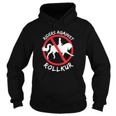 RIDERS AGAINST ROLLKUR Check more at http://horseteeshirts.com/2016/12/29/riders-against-rollkur/