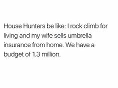HGTV Funny Quotes, Funny Memes, Hilarious, Jokes, Be Like Meme, Real Estate Humor, Life Memes, Just For Laughs, Make You Smile