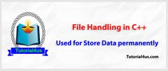 File Handling in C++ - It is used for permanent store files