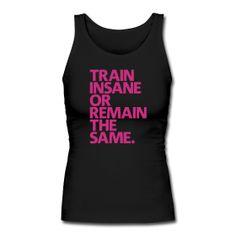 Train insane... women tank