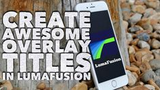 LumaFusion How to Create Awesome Titles with Overlay Videos & Royalty Free Music - YouTube