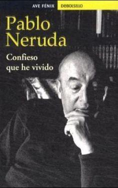 Confieso que he vivido - Pablo Neruda #Spanish #Books