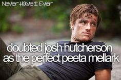Never have I ever doubted Josh Hutcherson as the perfect Peeta Mellark. He's going to have to work hard to disappoint me.