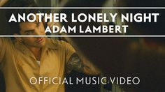 Adam Lambert and Youtube sensation Gigi Gorgeous star in 'Another Lonely Night' video . Review: Adam Lambert outstanding on new 'Another Lonely Night' video (10102015).  Lambert tackles the subject matter of loneliness with much sentimentalism and delicacy. Many people can relate to its poignant lyrics and its reflective nature. He proves over and over again that he is one of the music industry's most underrated and most under-appreciated artists.