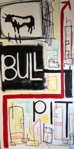 ARTBYPEKOE original. BULLPIT: 4x8 acrylic and oil stick on canvas