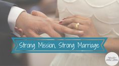 Strong Mission Strong Marriage