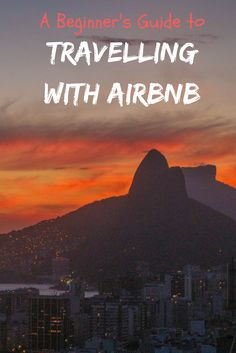 Find the best Airbnb travel tips in this beginner's guide. Hosts will welcome you to their apartments/houses and share great ideas of how to spend time in their hometown. Click through to see why this website can change the way you travel for the better, even with a tight budget!
