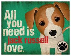 Jack Russell Art Print - All You Need is Jack Russell Love Poster via Etsy.