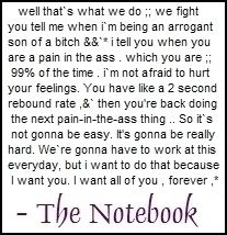 Are there any men who have ever seen this movie?  Do they think it is as romantic?  Or are women the only hopeless romantics? Again....one of the best love story books/movies ever. Thats what we do... we fight... from the Notebook.