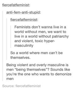 Being violent and overly masculine is men 'being themselves'?