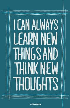 Learn new things -- Make an effort to learn something new each day. Record down in your journal and you will be surprised how many new things you've learnt in 365 days!