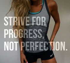 Progress, not perfection.