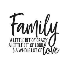 Silhouette Design Store: Family A Little Bit Of Crazy Sign Quotes, Love Quotes, Inspirational Quotes, Crazy Family Quotes, Family Wall Quotes, Photo Quotes, Art Quotes, Cute Girlfriend Quotes, Anniversary Quotes