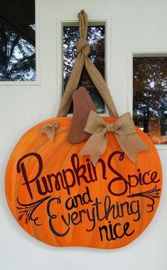 Pumpkin Spice and Everything Nice Pumpkin door hang - Sandy Civitello - Dekoration Wooden Pumpkins, Velvet Pumpkins, Painted Pumpkins, Fall Pumpkins, Fall Craft Fairs, Pumpkin Canvas, Rustic Crafts, Wood Crafts, Pumpkin Door Hanger