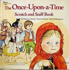 """""""The Once-Upon-a-Time Scratch and Sniff Book"""" by Eloise Wilkin. I want this book again!"""
