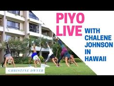 PiYo Workout LIVE with Chalene Johnson in Hawaii on Vacation - YouTube
