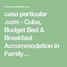 casa particular .com - Cuba, Budget Bed & Breakfast Accommodation in Family…
