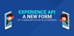 Experience API – A New Form of Communication in eLearning!
