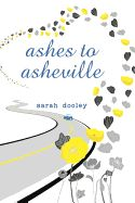 Ashes to Asheville - by Sarah Dooley (Hardcover) Daniel Handler, Lending Library, Financial Stress, Other Mothers, Joy Of Life, Asheville, First Night, Thought Provoking, Good Books