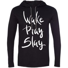 Wake Pray Slay T-shirt Hoodie For Her