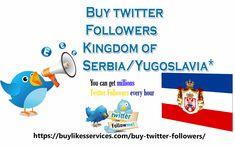 Buy Twitter Followers Kingdom of Serbia Yugoslavia Twitter Followers, Best Sites, Stuff To Buy