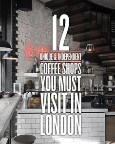 12 Independent Coffee Shops In London London has literally thousands of coffee shops, house and bars that line the streets of London Town. From Notting Hill to Camden, Hackney to Soho and Shoreditch to Covent Garden, you will find it hard placed London Eye, Stonehenge, Big Ben, Brighton, London Food, Things To Do In London, London Calling, London Travel, London Shopping