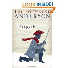 Forge (Seeds of America): Laurie Halse Anderson (sequel to Chains)
