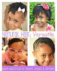 Natural hair: Versatile! :) 1 child, 4 different hairstyles! As you can see, Beads, Braids & Beyond welcomes ALL hair types and lengths!