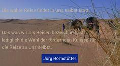 http://joerg-romstoetter.com/ Die wahre Reise findet in uns selbst statt. #travel #reisen