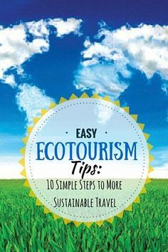 Whether you call it ecotourism, green travel, responsible travel, nature travel…
