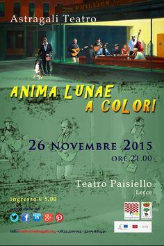 astragaliteatro: Astragali Teatro: ANIMA LUNAE A COLORI - 26 Novemb...